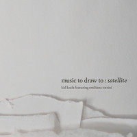 Kid Koala: Music To Draw To: Satellite
