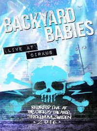 Backyard Babies: Live At Circus