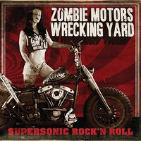 Zombie Motors Wrecking Yard: Supersonic Rock 'N Roll