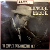 Brown, Clifford: The Complete Paris Collection Vol. 2