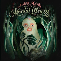 Mann, Aimee: Mental Illness
