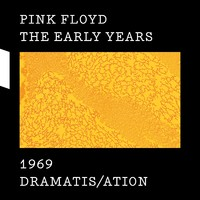 Pink Floyd: Early years - 1969 Dramatis/ation