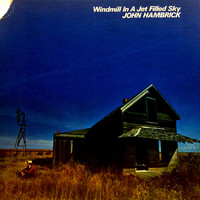 Hambrick, John: Windmill In A Jet Filled Sky