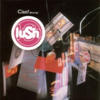 Lush: Ciao! best of