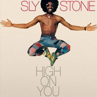 Stone, Sly: High on you