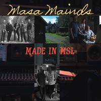 Masa Mainds: Made in msl