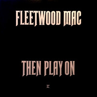 Fleetwood Mac : Then Play On