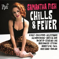 Fish, Samantha: Chills & fever