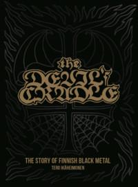 Ikäheimonen, Tero: The Devil's Cradle: The Story of Finnish Black Metal
