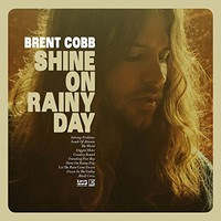 Cobb, Brent: Shine On Rainy Day