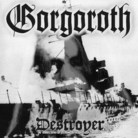 Gorgoroth : Destroyer