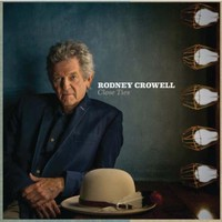 Crowell, Rodney: Close ties