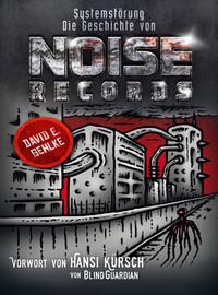 Gehlke, David E.: Systemstörung - Die Geschichte von Noise Records