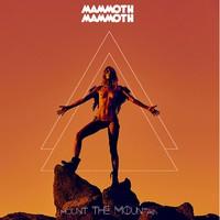 Mammoth Mammoth: Mount The Mountain