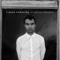 Hamasyan, Tigran: An Ancient Observer