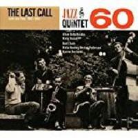 Jazz Quintet 60: Last Call - Lost Jazz Files 1962-1963