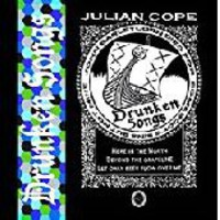 Cope, Julian: Drunken Songs