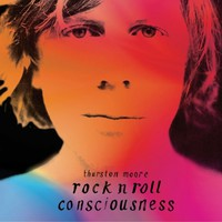 Moore, Thurston: Rock N Roll Consciousness