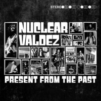 Nuclear Valdez: Present From The Past