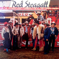 Steagall, Red: For All Our Cowboy Friends