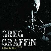 Graffin, Greg: Cold as the clay (rsd 2017 ltd ed g