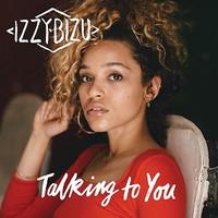 Bizu, Izzy: Talking to you
