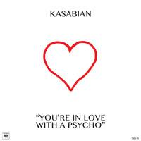 Kasabian: You're in love with a psycho