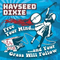 Hayseed Dixie: Free your mind and your grass will follow -clear vinyl