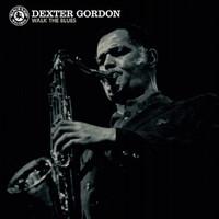 Gordon, Dexter: Walk the blues