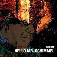 Sun Ra: 7-hello mr. schimmel