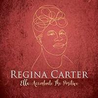 Carter, Regina: Ella: Accentuate the Positive