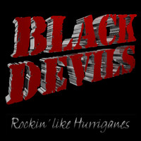 Black Devils: Rockin' like Hurriganes