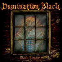 Domination Black: Dark legacy