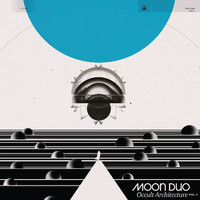 Moon Duo: Occult Architecture Vol. 2