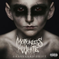 Motionless In White: Graveyard Shift