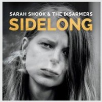 Shook, Sarah & The Disarmers: Sidelong