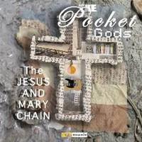Pocket Gods: The Jesus and Mary Chain