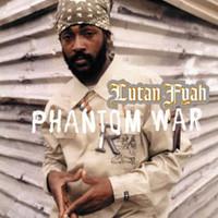 Fyah, Lutan: Phantom war