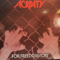 Acridity: For Freedom I Cry