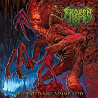 Broken Hope: Mutilated And Assimilated