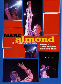Almond, Marc: 12 Years Of Tears - Live At The Royal Albert Hall