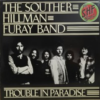 Souther, Hillman, Furay Band: Trouble In Paradise