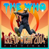 Who: Live At The Isle Of Wight 2004