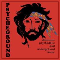 Psycheground: Psychedelic And Underground Music