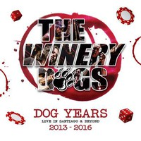 Winery Dogs : Dog Years Live In Santiago & Beyond 2013-2016