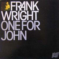 Wright, Frank: One For John