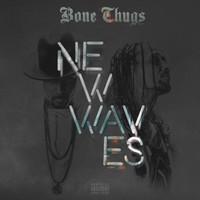 Bone Thugs: New Waves