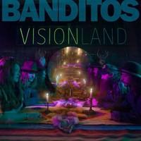 Banditos: Visionland