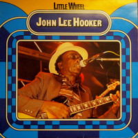 Hooker, John Lee: Little Wheel