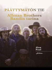 Allman Brothers Band: Päättymätön tie - Allman Brothers Bandin tarina